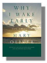 Why I Wake Early - Mary Oliver