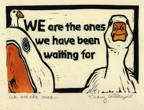 We are the ones (Block Print)
